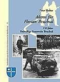 Alarm für Florian Bruchsal. 150 Jahre Freiwillige Feuerwehr Bruchsal (Veröffentlichungen der Historischen Kommission der Stadt Bruchsal)