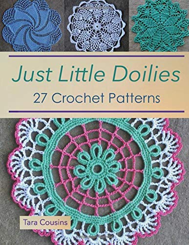 Just Little Doilies: 27 Crochet Patterns By Tara Cousins