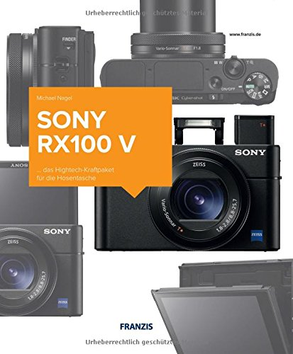 Kamerabuch Sony RX100 V: ... das Hightech-Kraftpaket für die Hosentasche