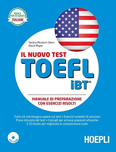 Il nuovo test TOEFL iBT. Manuale di preparazione con esercizi svolti. Con 5 CD Audio