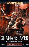 Shamanslayer (Gotrek and Felix Book 11) (English Edition)