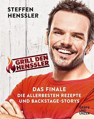 Grill den Henssler - Das Finale: Die allerbesten Rezepte und Backstage-Storys (Gräfe und Unzer Einzeltitel)