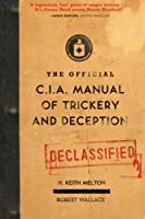 The Official CIA Manual of Trickery and Deception by H. Keith Melton Robert Wallace(2010-11-02)
