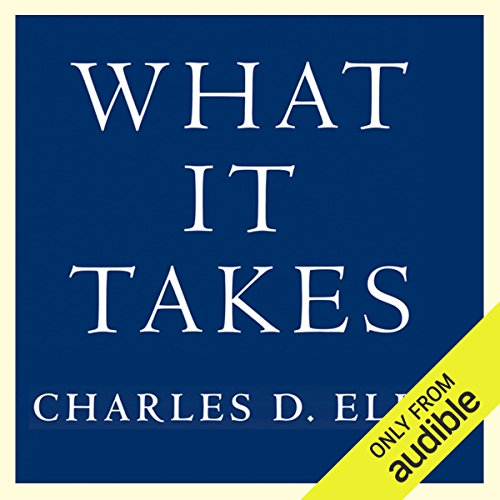 What It Takes     Seven Secrets of Success from the World's Greatest Professional Firms              By:                                                                                                                                 Charles D. Ellis                               Narrated by:                                                                                                                                 Bernard Clark                      Length: 10 hrs and 10 mins     25 ratings     Overall 4.4