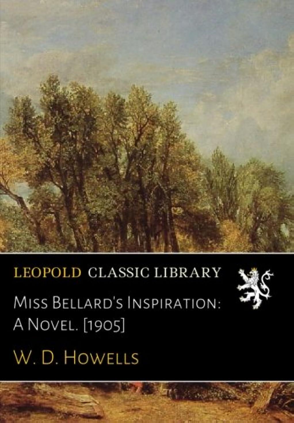 明るい導入するスクワイアMiss Bellard's Inspiration: A Novel. [1905]