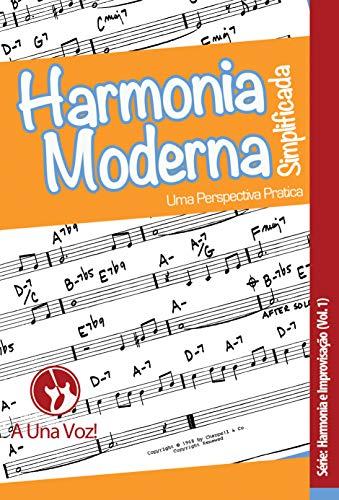 Harmonia Moderna Simplificada: Uma perspectiva prática (Harmonia e Improvisação Livro 1)