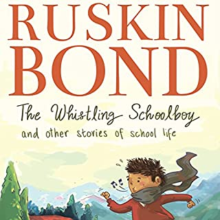 The Whistling Schoolboy and Other Stories of School Life                   Written by:                                                                                                                                 Ruskin Bond                               Narrated by:                                                                                                                                 Adnan Kapadia                      Length: 2 hrs and 52 mins     1 rating     Overall 5.0