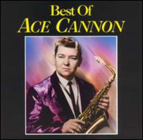 Best Of Ace Cannon, The