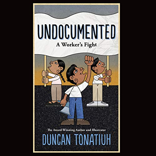 Undocumented: A Worker's Fight audiobook cover art