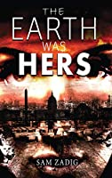 The Earth Was Hers