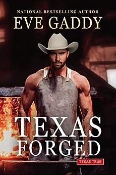 Texas Forged (Texas True Book 1) by [Eve Gaddy]