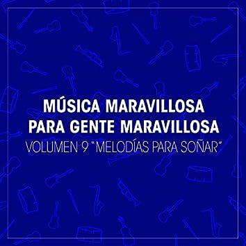 "Música Maravillosa para Gente Maravillosa. ""Melodias para Soñar"" (Vol. 9)"