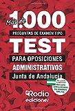 Más de 1.000 preguntas de examen tipo test para oposiciones. Administrativos. Junta de Andalucía