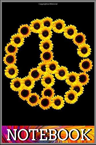 Notebook: Sunflowers Peace Sign Love Peace Freedom Trippy Hippie notebook 100 pages 6x9 inch by XUXX Niz