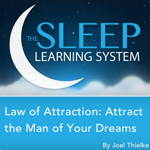 Law of Attraction: Attract the Man of Your Dreams with Hypnosis, Meditation, Relaxation, and Affirmations cover art