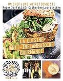 La Cuisine anti-inflammatoire gourmande - 130 recettes