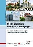 Erfolgreich studieren unter Bologna-Bedingungen?: Ein empirisches Interventionsprojekt zu hochschuldidaktischer Gestaltung