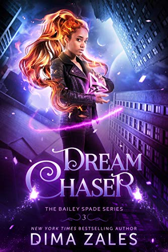 Dream Chaser (Bailey Spade Book 3)