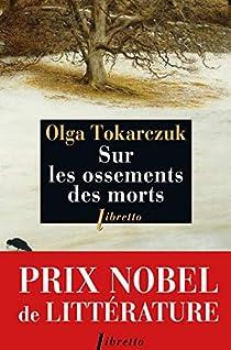 Sur les ossements des morts par Tokarczuk