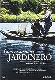Conversaciones Con Mi Jardinero [DVD]