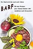 Barf - 50 neue Rezepte: plus: kleines Kräuter ABC (Dominic´s Rezeptsammlung 3)