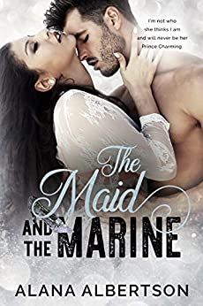 The Maid and The Marine (Heroes Ever After Book 5) by [Alana Albertson]
