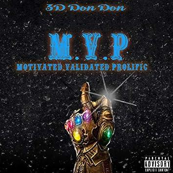 M.V.P (MOTIVATED.VALIDATED.PROLIFIC)