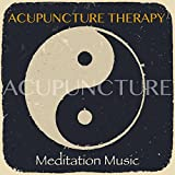 Acupuncture Therapy Meditation Music - Relaxing Soft Spa Massage Music for Acupuncture, Acupressure, Meridian, Mind and Body Connection, Meditation, Reiki, Wellness