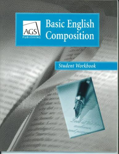 Basic English Composition Student Workbook Ags Basic English Composition