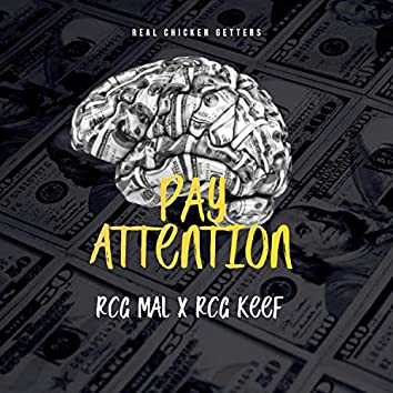 Pay Attention (feat. RCG Mal & RCG Keef)