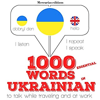 1000 essential words in Ukrainian     I Listen. I Repeat. I Speak.              By:                                                                                                                                 J. M. Gardner                               Narrated by:                                                                                                                                 Katie,                                                                                        Olga                      Length: 2 hrs and 36 mins     Not rated yet     Overall 0.0