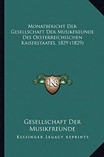 Monatbericht Der Gesellschaft Der Musikfreunde Des Oesterreichischen Kaiserstaates, 1829 (1829)