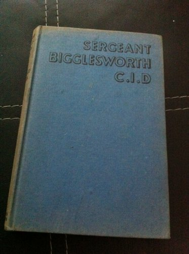 Biggles gets his men: A further adventure of Sergeant Bigglesworth of the Special Air Service C.I.D