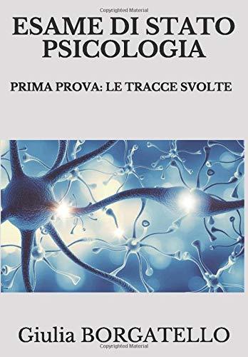 ESAME DI STATO PSICOLOGIA: PRIMA PROVA: LE TRACCE SVOLTE