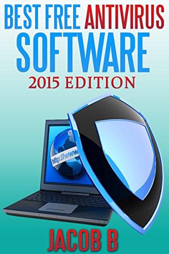 Best Free Antivirus Software: 2015 Edition (English Edition)