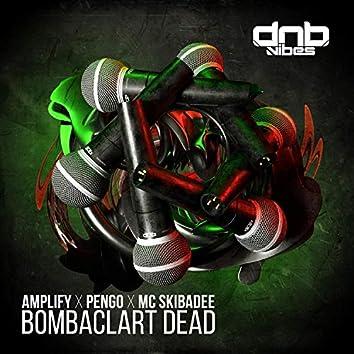Bombaclart Dead