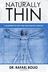 Naturally Thin: A blueprint to stay thin and healthy always Paperback