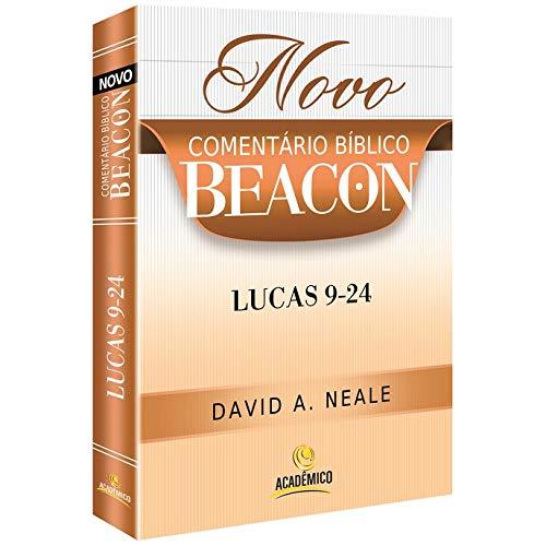 Novo Comentário Bíblico Beacon - LUCAS - 2 Volumes - David A. Neale