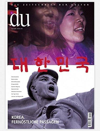 du - Zeitschrift für Kultur: Du, Nr.4, Korea. Fernöstliche Passagen