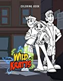 Wild Kratts Coloring Book: 110 Pages. An Amazing Coloring Book For Fans Of Wild Kratts To Get Into WILD KRATTS WORLD With Beautiful Illustrations
