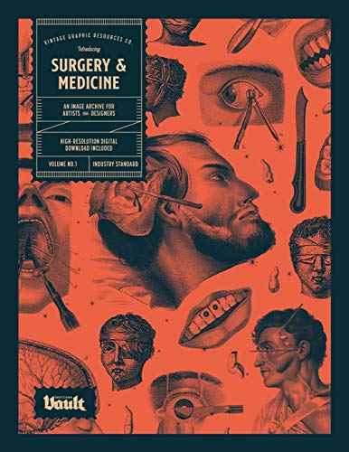 Surgery and Medicine: An Image Archive of Vintage Medical Images for Artists and Designers