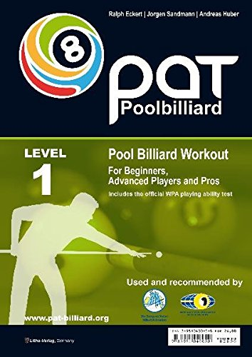 Pool Billiard Workout PAT Level 1: Includes the official WPA playing ability test - For beginners to intermediate players: Includes the official WPA playing ability test (PAT) (PAT-System Workout)