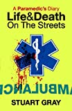 A PARAMEDIC'S DIARY: Life and Death on the Streets (English Edition)