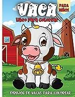 Vaca Libro Para Colorear: Libro de colorear para niños y niñas de todas las edades