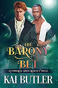 The Barony Bet: An Imperial Space Regency Novel by [Kai Butler]