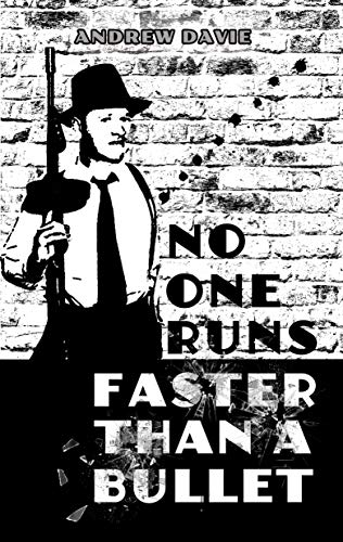No One Runs Faster Than A Bullet by [Andrew Davie, Craig Douglas]