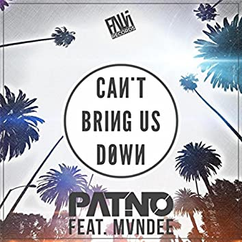 Can't Bring Us Down (feat. Mvndee)