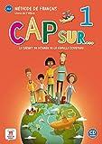 Cap sur...: Livre de l'eleve + CD 1 (A1.1) (FLE NIVEAU SCOLAIRE TVA 5,5%) - Robert Garcia