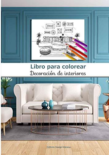 Libro para colorear Decoración de interiores: 40 páginas para colorear de gran formato | adultos y niños | diseño interior apasionado | ideas de ... mobiliario | arte creativo | A4 = 21 x 29,7cm