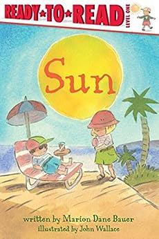 Sun by [Marion  Dane Bauer, John Wallace]